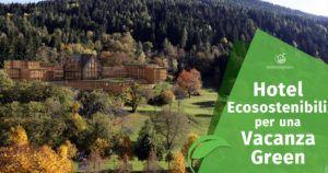 Hotel Ecosostenibili per una Vacanza Green