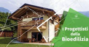 I Progettisti della Bioedilizia: passione, etica e sostenibilità