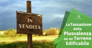 La Tassazione della Plusvalenza su un Terreno Edificabile
