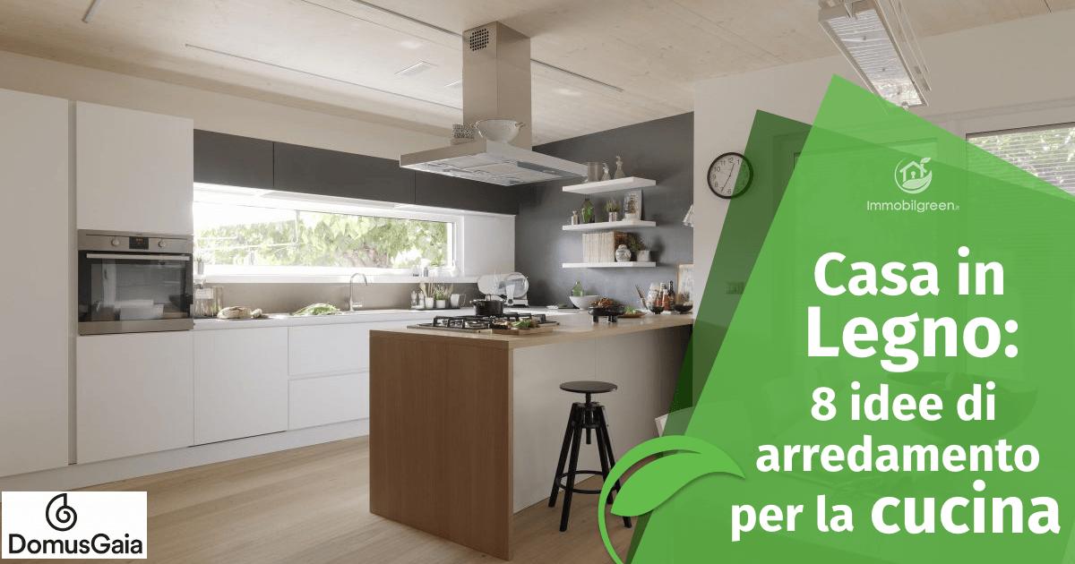Casa in Legno: 8 idee di arredamento per la cucina