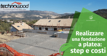 Realizzare la fondazione per una casa in legno: tipologie, step e costi