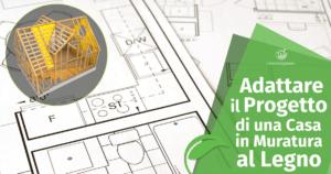 Adattare il Progetto di una Casa in Muratura al Legno
