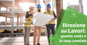 Direzione Lavori di un cantiere edile: in cosa consiste e quanto costa