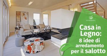 Casa in Legno: 8 idee di arredamento per il salotto