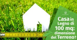 Quanto grande deve Essere un Terreno per ospitare una Casa di 100 Mq?