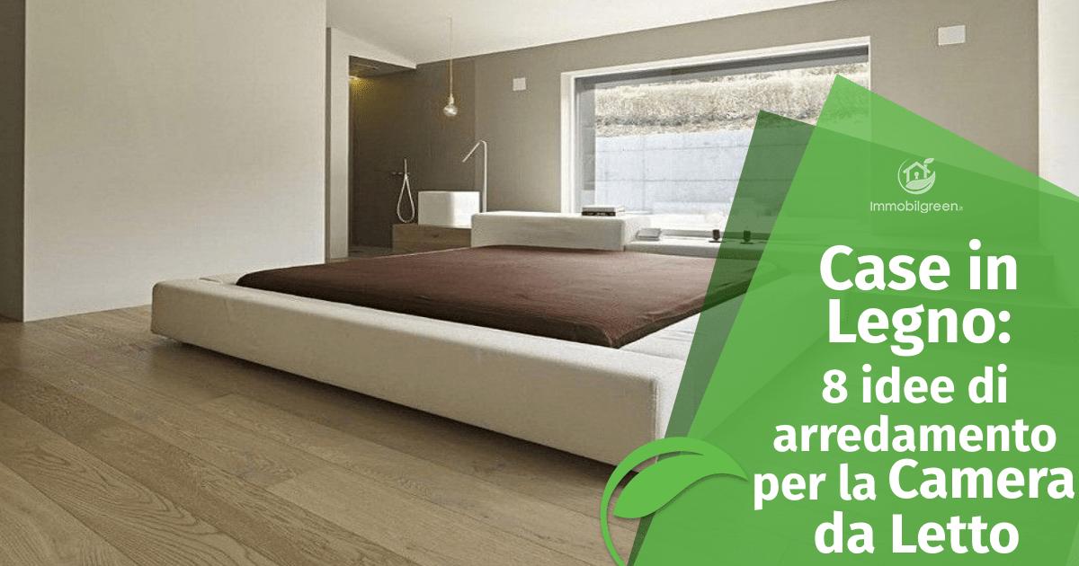 Casa in Legno: 8 idee di arredamento per la camera da letto
