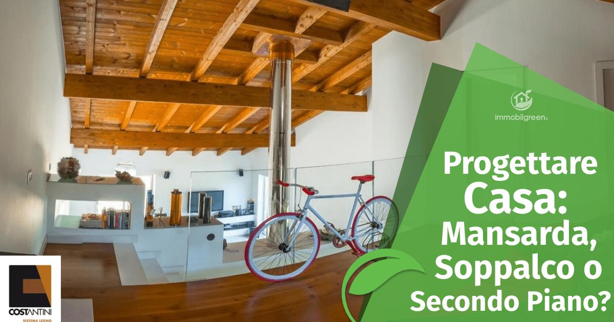 Progettare Casa: Mansarda, Soppalco o Secondo Piano?