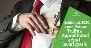 Ecobonus 2020: come evitare truffe e approfittatori e fare i lavori gratis