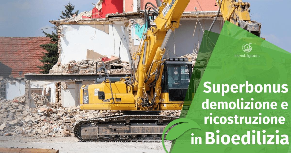 Superbonus 110% per chi demolisce e ricostruisce in bioedilizia