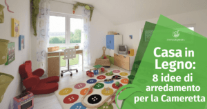 Casa in Legno: 8 idee di arredamento per la cameretta