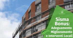 Superbonus al 110%: Adeguamento Sismico, Miglioramento Sismico e Interventi Locali