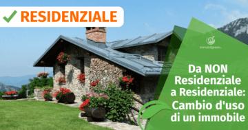 Da non Residenziale a Residenziale: Cambio d'uso di un Immobile