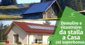 Demolire e ricostruire: da stalla a casa col superbonus 110%
