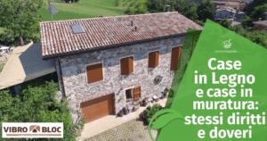 Case in legno e case in muratura: metodi costruttivi diversi, stessi diritti (e doveri)