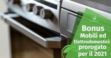 Bonus Mobili ed Elettrodomestici: incentivo prorogato per tutto il 2021