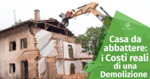 Casa da Abbattere: i Costi reali di una Demolizione