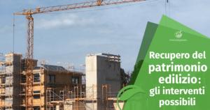 Recupero del patrimonio edilizio: cosa si intende