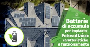 Batterie di accumulo per impianto fotovoltaico: Caratteristiche e funzionamento