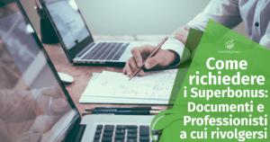 Come richiedere i Superbonus: Documenti necessari e Professionisti a cui rivolgersi