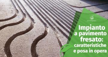 Impianto a pavimento fresato: caratteristiche e posa in opera