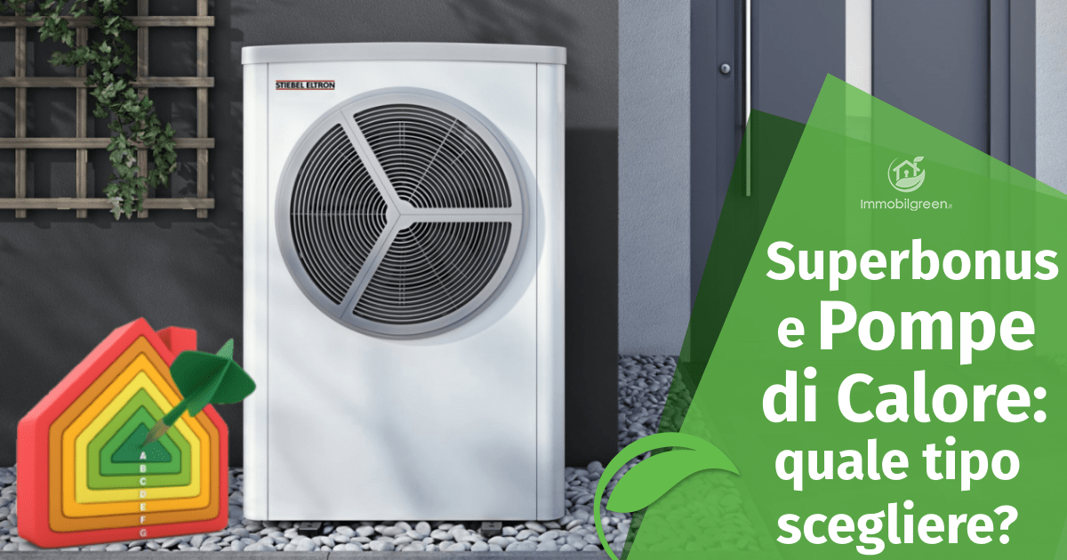 superbonus e pompe di calore: quale tipologia scegliere